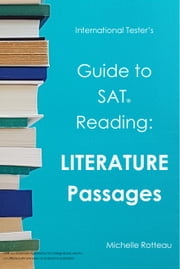 Guide to SAT Reading: Literature Passages ebook by Michelle Rotteau