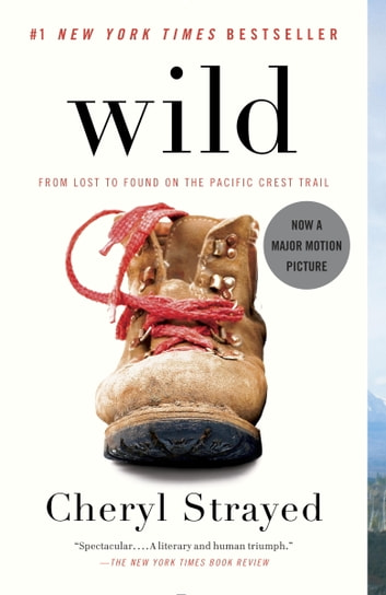 Wild - From Lost to Found on the Pacific Crest Trail ekitaplar by Cheryl Strayed