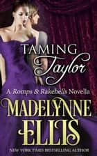 Taming Taylor ebook by Madelynne Ellis