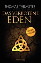 Das verbotene Eden - Gesamtausgabe ebook by Thomas Thiemeyer