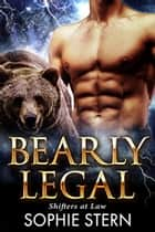 Bearly Legal ebook by Sophie Stern