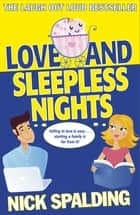 Love...And Sleepless Nights - Book 2 in the Love...Series ebook by Nick Spalding