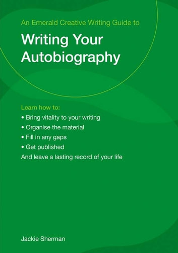 Writing Your Life: A Guide to Writing Autobiographies