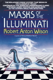 Masks of the Illuminati ebook by Robert A. Wilson