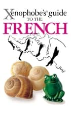 The Xenophobe's Guide to the French ebook by Nick Yapp, Michel Syrett