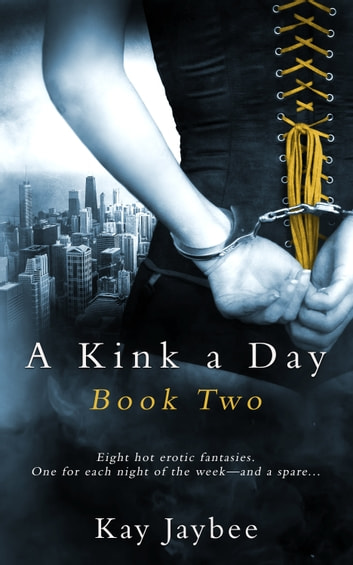 A Kink a Day Book Two ebook by Kay Jaybee