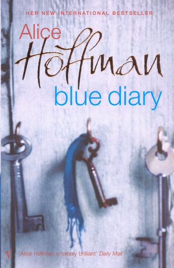 Blue Diary ebook by Alice Hoffman