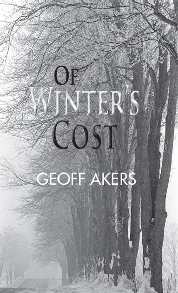 Of Winter's Cost ebook by Geoff Akers
