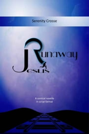 Runaway Jesus ebook by Serenity Crosse