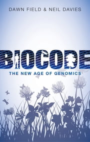 Biocode - The New Age of Genomics ebook by Dawn Field,Neil Davies