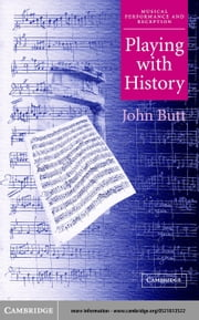 Playing with History ebook by Butt, John