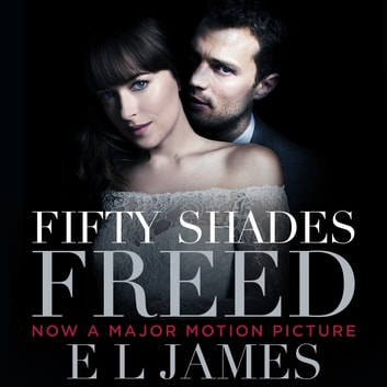 Fifty Shades Freed - Book 3 of the Fifty Shades trilogy audiobook by E L James