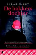 De bakkersdochter ebook by Sarah McCoy