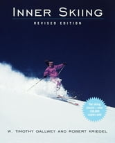 Inner Skiing - Revised Edition ebook by W. Timothy Gallwey