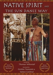 Native Spirit - The Sun Dance Way ebook by Thomas Yellowtail,Jennifer Casey