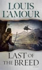 Last of the Breed ebook by Louis L'Amour