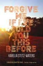 Forgive Me If I've Told You This Before ebook by Karelia Stetz-Waters