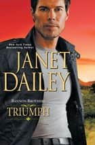Bannon Brothers: Triumph ebook by Janet Dailey