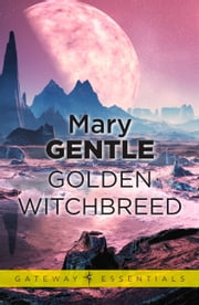 Golden Witchbreed ebook by Mary Gentle
