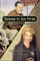 Mañana es San Perón ebook by Mariano Ben Plotkin