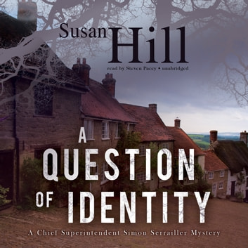 A Question Of Identity Audiobook By Susan Hill 9781482101065