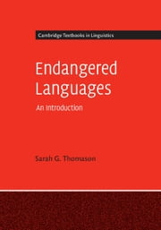 Endangered Languages - An Introduction ebook by Sarah G. Thomason