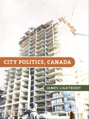 City Politics, Canada ebook by Jim Lightbody