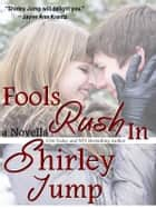 Fools Rush In - novella ebook by Shirley Jump