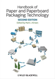 Handbook of Paper and Paperboard Packaging Technology ebook by Mark J. Kirwan