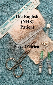The English (NHS) Patient ebook by Steve O'Brien