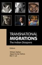 Transnational Migrations - The Indian Diaspora ebook by William Safran, Ajaya Sahoo, Brij V. Lal