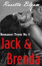 Jack & Brenda - Romance Trysts, #4 ebook by Rosetta Bloom