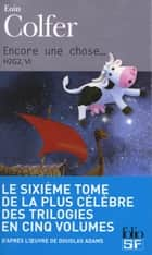 H2G2 (Tome 6) - Encore une chose... ebook by Eoin Colfer, Michel Pagel