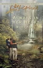 Always in Her Heart ebook by Marta Perry