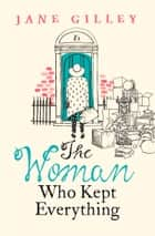 The Woman Who Kept Everything ebook by Jane Gilley