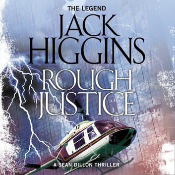 Rough Justice (Sean Dillon Series, Book 15) audiobook by Jack Higgins