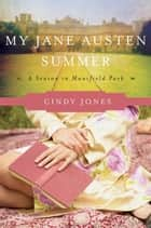 My Jane Austen Summer ebook by Cindy Jones