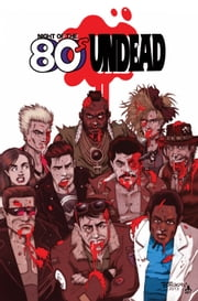 Night of the 80's Undead #TPB ebook by Jason Martin,Bill McKay