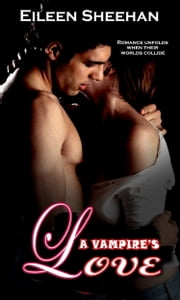 A Vampire's Love ebook by Eileen Sheehan