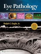Eye Pathology ebook by Ralph C. Eagle