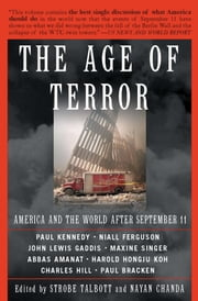The Age Of Terror - America And The World After September 11 ebook by Strobe Talbott,Nayan Chanda