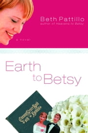 Earth to Betsy ebook by Beth Pattillo