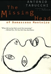 The Missing Head of Damasceno Monteiro ebook by Antonio Tabucchi,J. C. Patrick