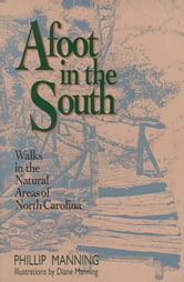 Afoot in the South - Walks in the Natural Area of North Carolina ebook by Philip Manning