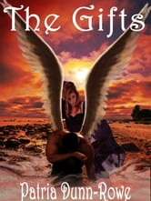The Gifts (Vol 1 - The Gifts: Trilogy) ebook by Patria L. Dunn (Patria Dunn-Rowe)