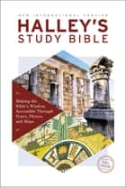 NIV, Halley's Study Bible, eBook - Making the Bible's Wisdom Accessible Through Notes, Photos, and Maps eBook by Henry H. Halley, Zondervan
