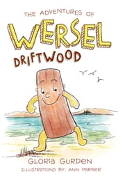 THE ADVENTURES OF WERSEL DRIFTWOOD ebook by Gloria Gurden