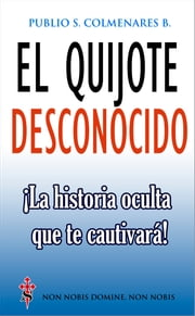 El Quijote Desconocido ebook by Kobo.Web.Store.Products.Fields.ContributorFieldViewModel