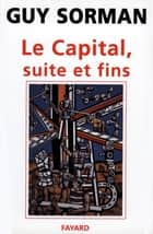 Le Capital, suite et fins ebook by Guy Sorman