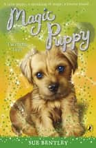 Magic Puppy: Twirling Tails - Twirling Tails eBook by Sue Bentley